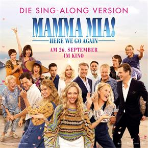 Bild: MEGA Musikevent: Mamma Mia!: Here We Go Again! Sing-Along Tag